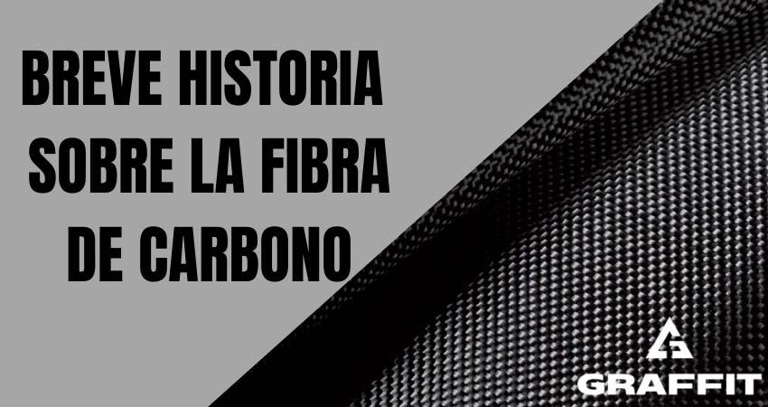 Que es la fibra de carbono. Historia de la fibra de carbono.