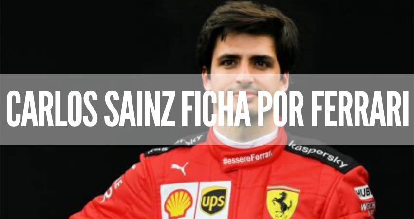 Carlos Sainz ficha por Ferrari para 2021: ¡Ya es Oficial!